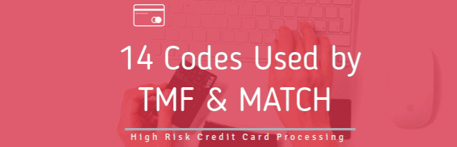 14 codes used by TMF and MATCH