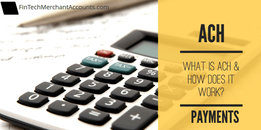What Are ACH Payments & How Does It Work?