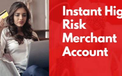 Instant High-Risk Merchant Account