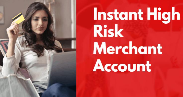 Instant High-Risk Merchant Account