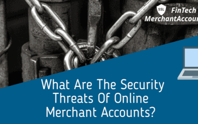 What Are The Security Threats Of Online Merchant Accounts?
