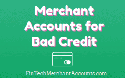 Merchant Accounts for Bad Credit