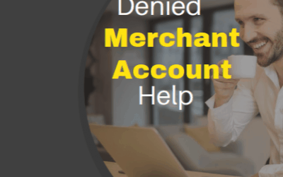 Denied Merchant Account Help