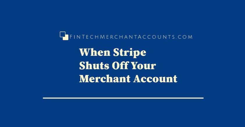 Stripe Closed My Merchant Account