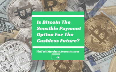 Is Bitcoin The Sensible Payment Option For The Cashless Future?