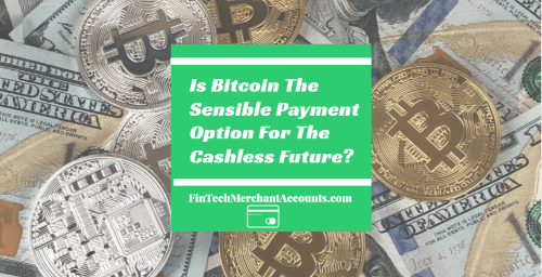 Is Bitcoin the sensible payment option for the future