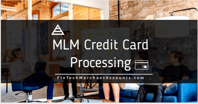 MLM Credit Card Processing