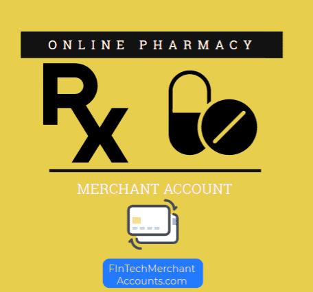 Online Pharmacy Merchant Account