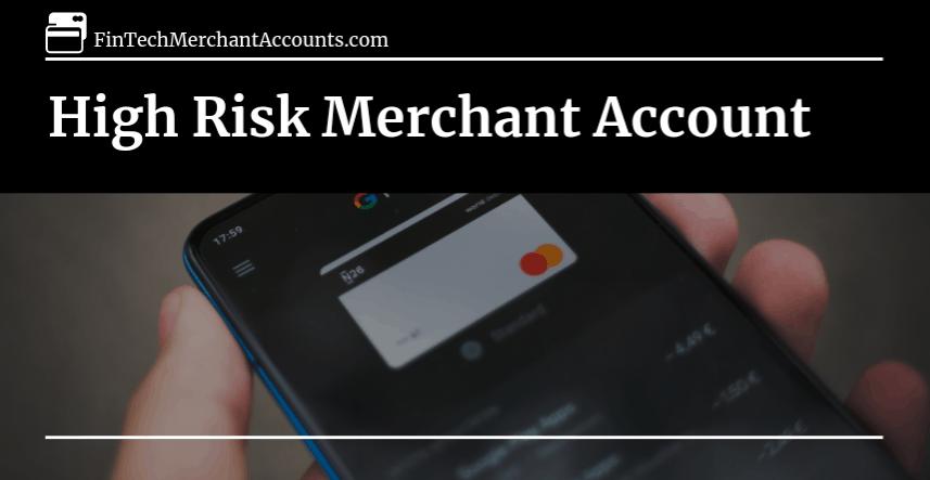 High Risk Merchant Accounts and Payment Gateways